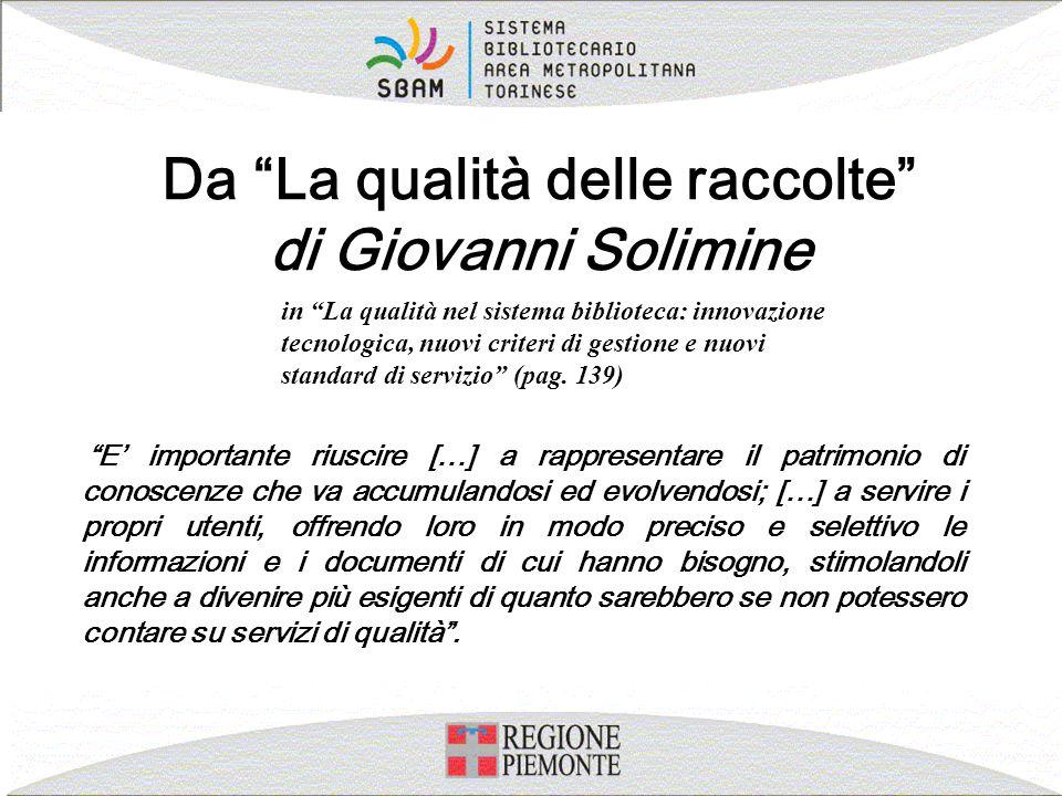 """Da """"La qualità delle raccolte"""" di Giovanni Solimine """"E' importante riuscire […] a rappresentare il patrimonio di conoscenze che va accumulandosi ed ev"""