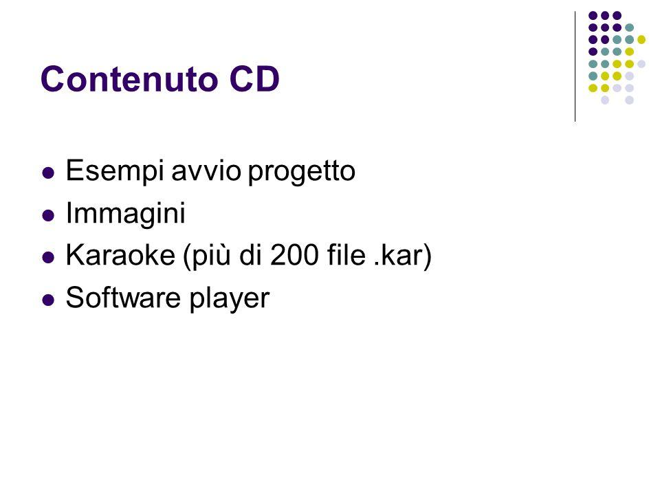 Contenuto CD Esempi avvio progetto Immagini Karaoke (più di 200 file.kar) Software player