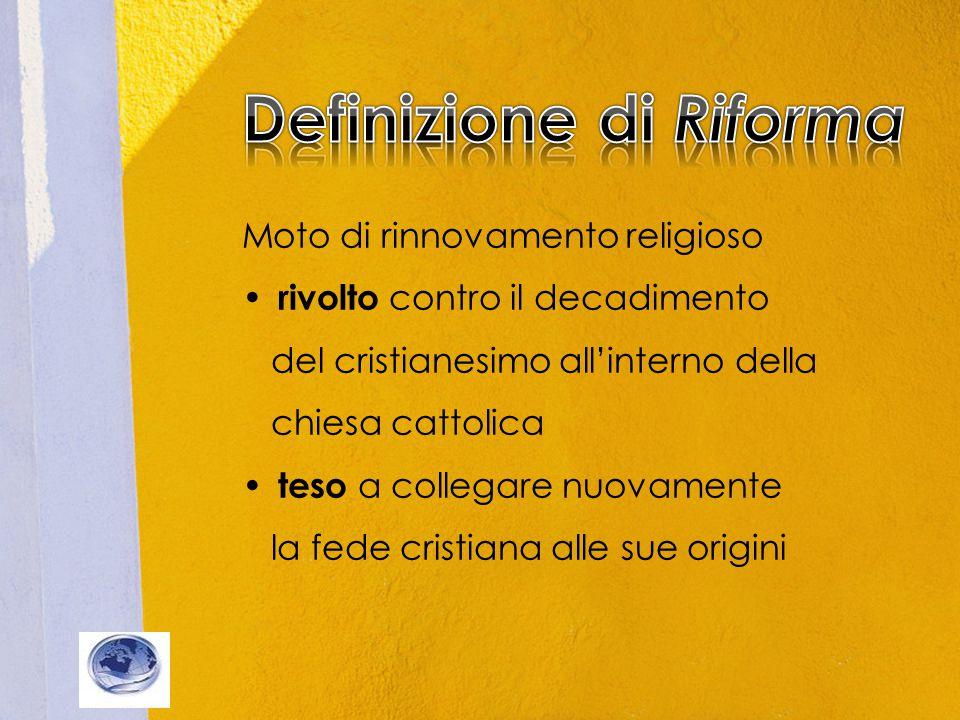 Moto di rinnovamento religioso rivolto contro il decadimento del cristianesimo all'interno della chiesa cattolica teso a collegare nuovamente la fede cristiana alle sue origini