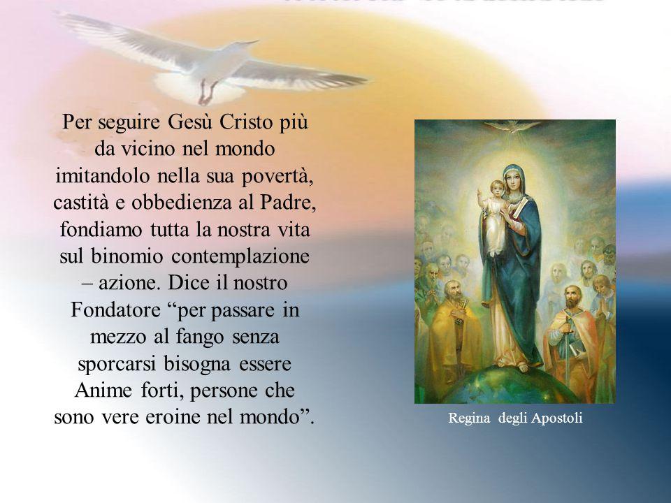 Rimaniamo ciascuna nel proprio ambiente di vita, di lavoro e di impegno apostolico e il vantaggio che ne deriva è la possibilità di portare Gesù Crist