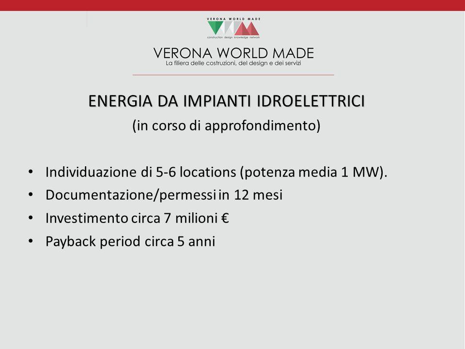 ENERGIA DA IMPIANTI IDROELETTRICI (in corso di approfondimento) Individuazione di 5-6 locations (potenza media 1 MW).