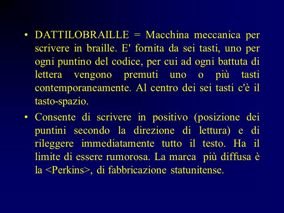 Strumenti per la Scrittura/Lettura Tavoletta braille = è il primo strumento di scrittura, con il quale si inizia l approccio al braille.