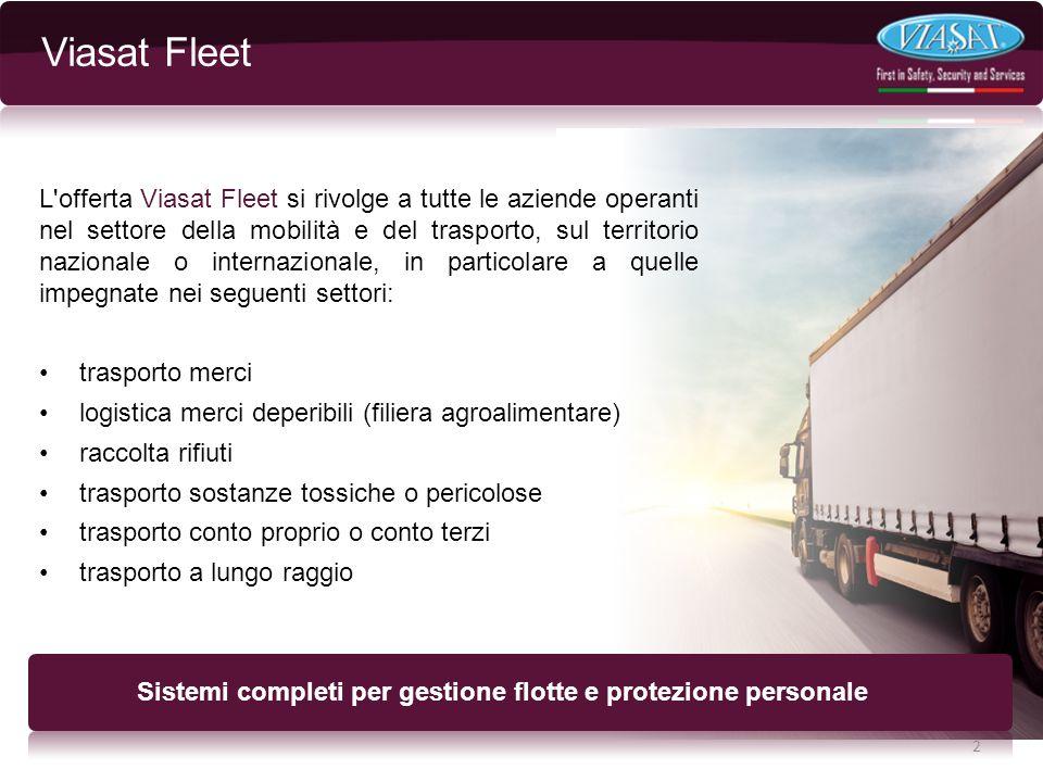 L'offerta Viasat Fleet si rivolge a tutte le aziende operanti nel settore della mobilità e del trasporto, sul territorio nazionale o internazionale, i