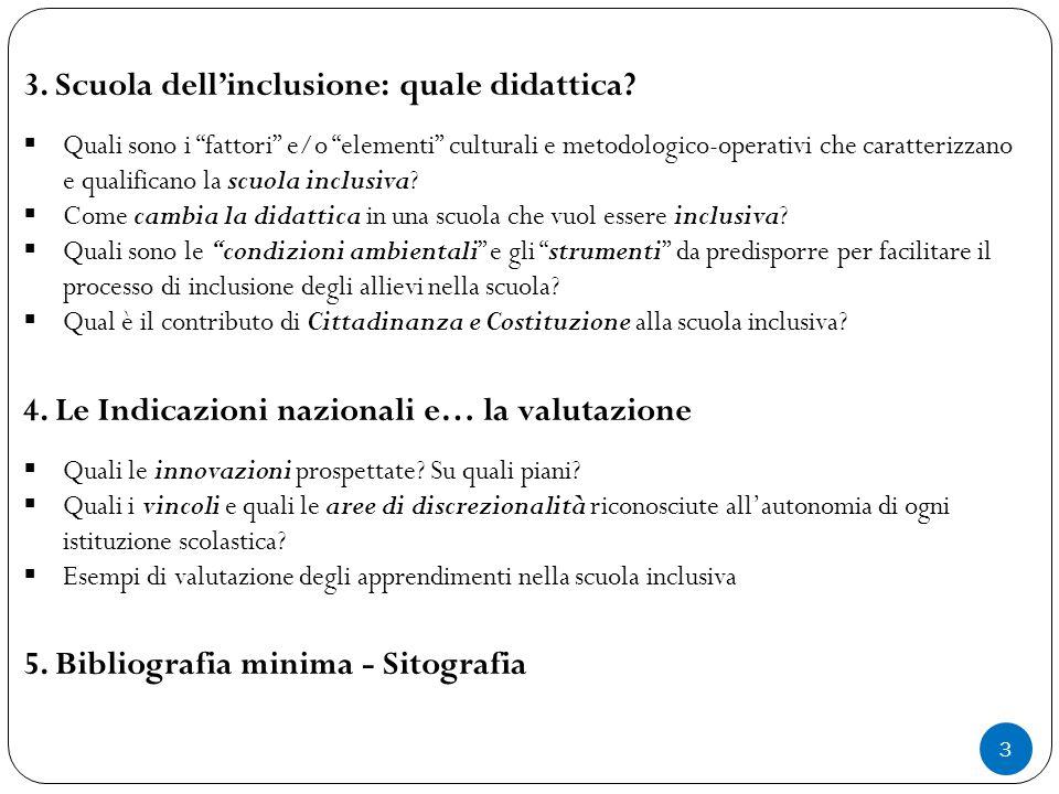 """3 3. Scuola dell'inclusione: quale didattica?  Quali sono i """"fattori"""" e/o """"elementi"""" culturali e metodologico-operativi che caratterizzano e qualific"""