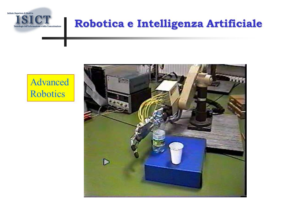 Advanced Robotics Robotica e Intelligenza Artificiale