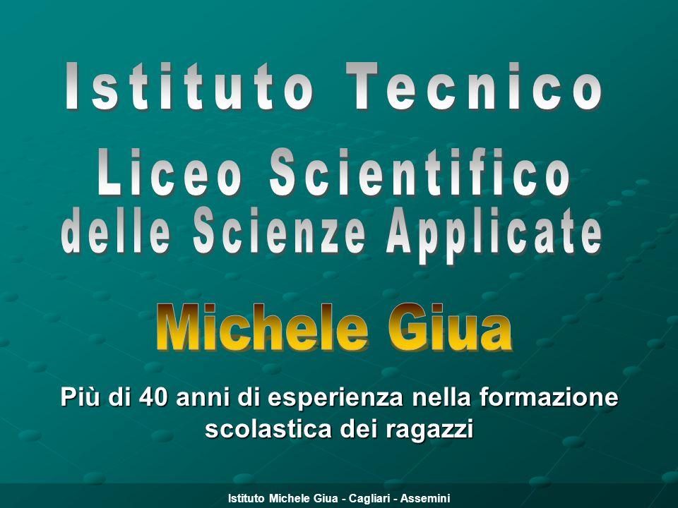 Istituto Michele Giua - Cagliari - Assemini Più di 40 anni di esperienza nella formazione scolastica dei ragazzi