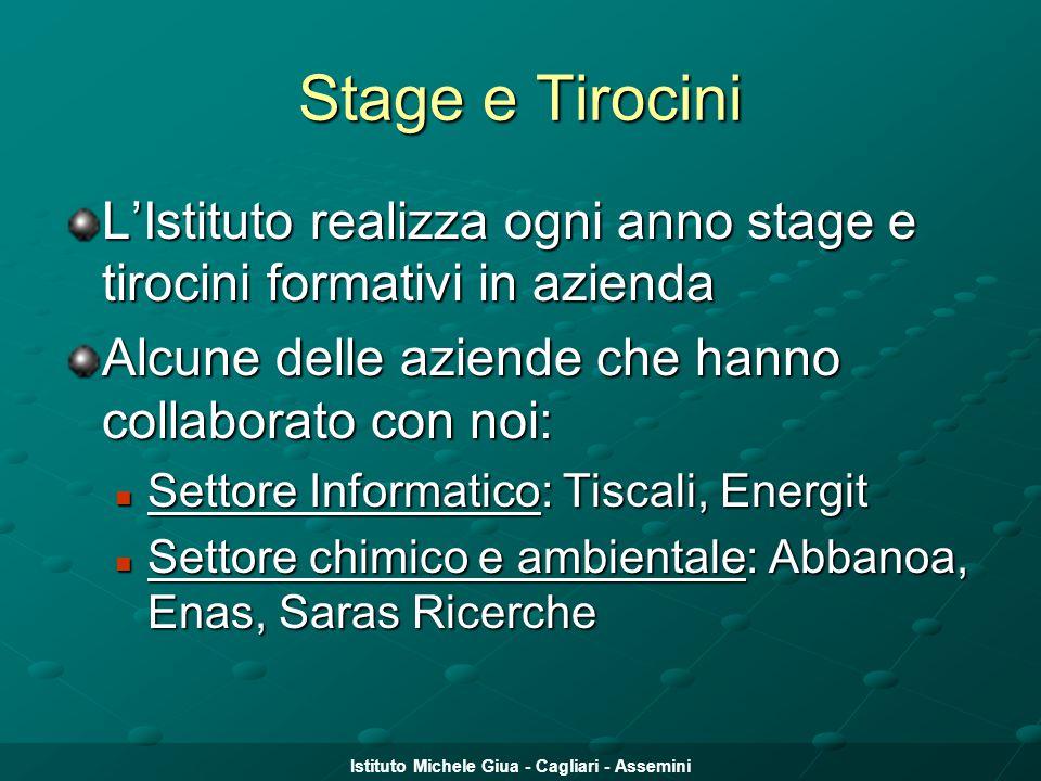 Istituto Michele Giua - Cagliari - Assemini Stage e Tirocini L'Istituto realizza ogni anno stage e tirocini formativi in azienda Alcune delle aziende