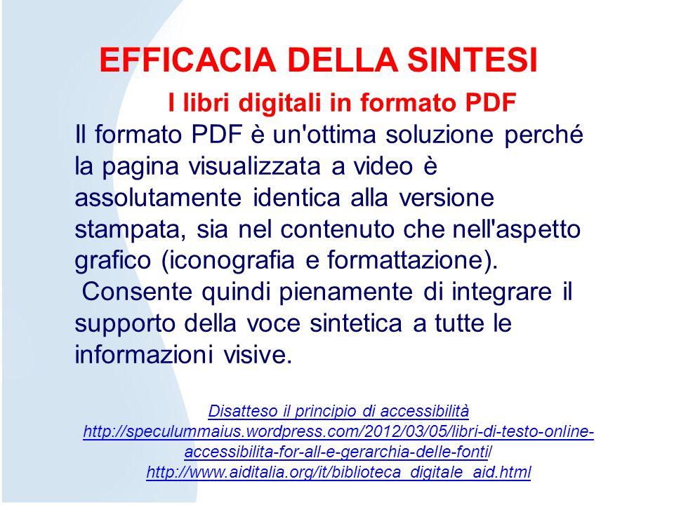 I libri digitali in formato PDF Il formato PDF è un'ottima soluzione perché la pagina visualizzata a video è assolutamente identica alla versione stam