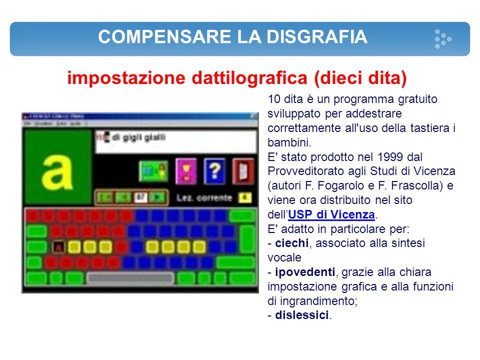 COMPENSARE LA DISGRAFIA impostazione dattilografica (dieci dita) 10 dita è un programma gratuito sviluppato per addestrare correttamente all'uso della