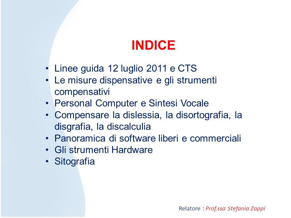 INDICE Linee guida 12 luglio 2011 e CTS Le misure dispensative e gli strumenti compensativi Personal Computer e Sintesi Vocale Compensare la dislessia