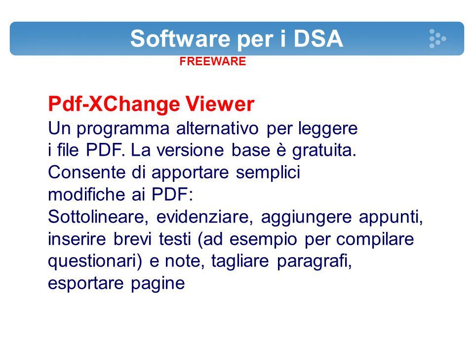 Software per i DSA FREEWARE Pdf-XChange Viewer Un programma alternativo per leggere i file PDF. La versione base è gratuita. Consente di apportare sem