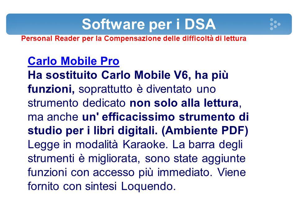 Software per i DSA Personal Reader per la Compensazione delle difficoltà di lettura Carlo Mobile Pro Ha sostituito Carlo Mobile V6, ha più funzioni, s