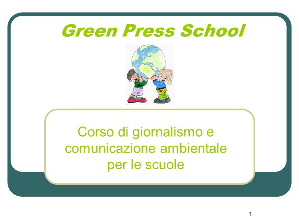 1 Green Press School Corso di giornalismo e comunicazione ambientale per le scuole