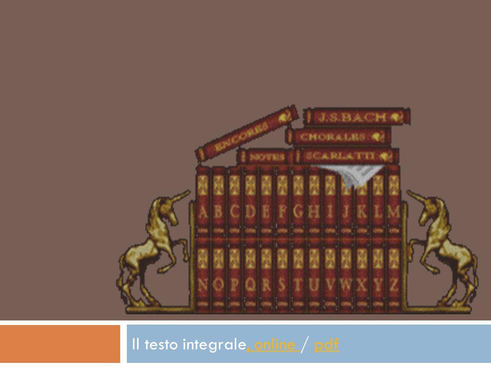 Il testo integrale, online / pdf, online pdf
