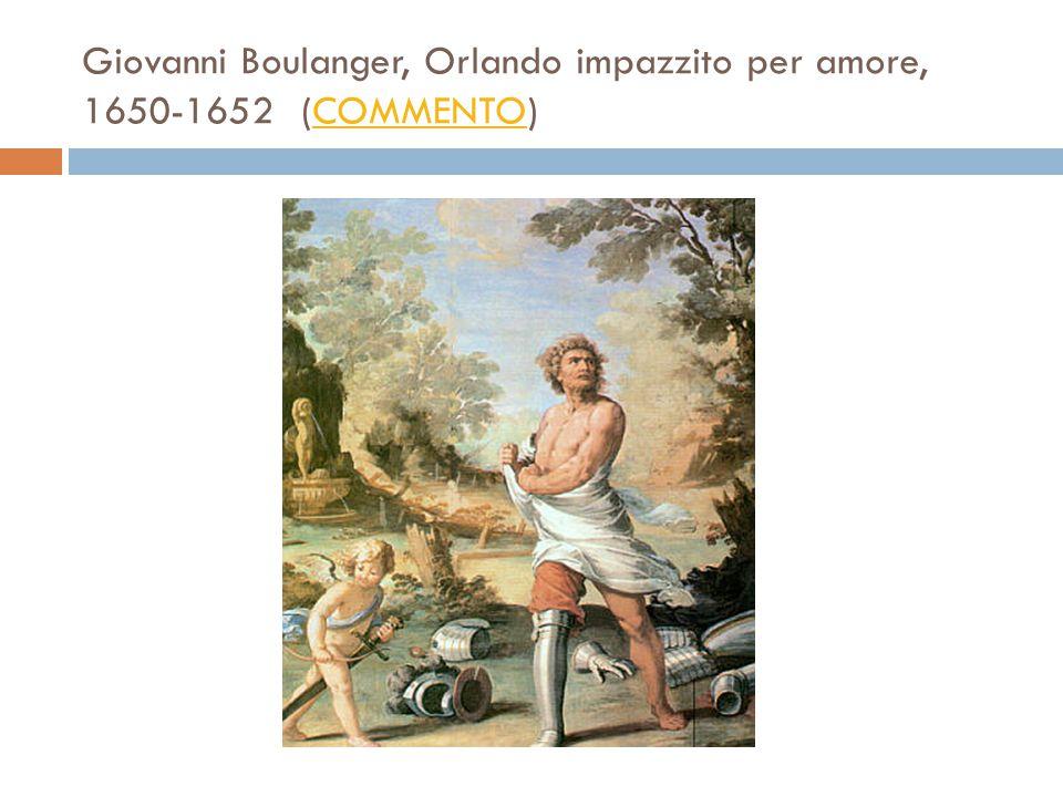 Giovanni Boulanger, Orlando impazzito per amore, 1650-1652 (COMMENTO)COMMENTO