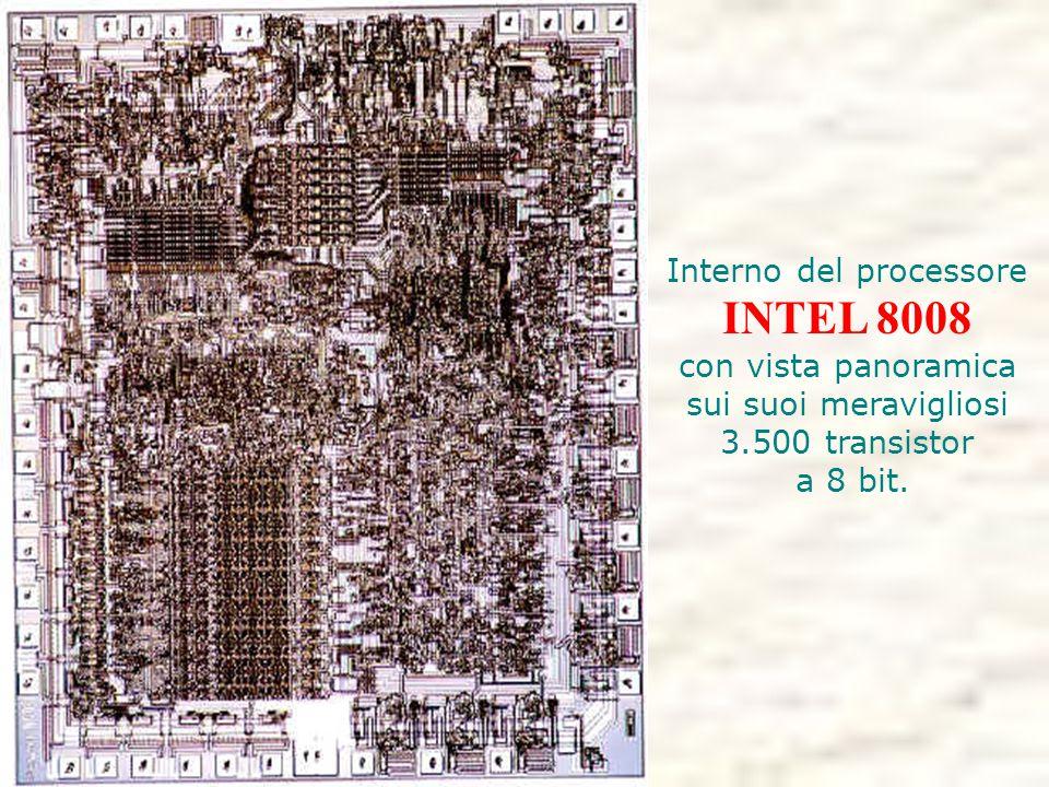 Interno del processore INTEL 8008 con vista panoramica sui suoi meravigliosi 3.500 transistor a 8 bit.