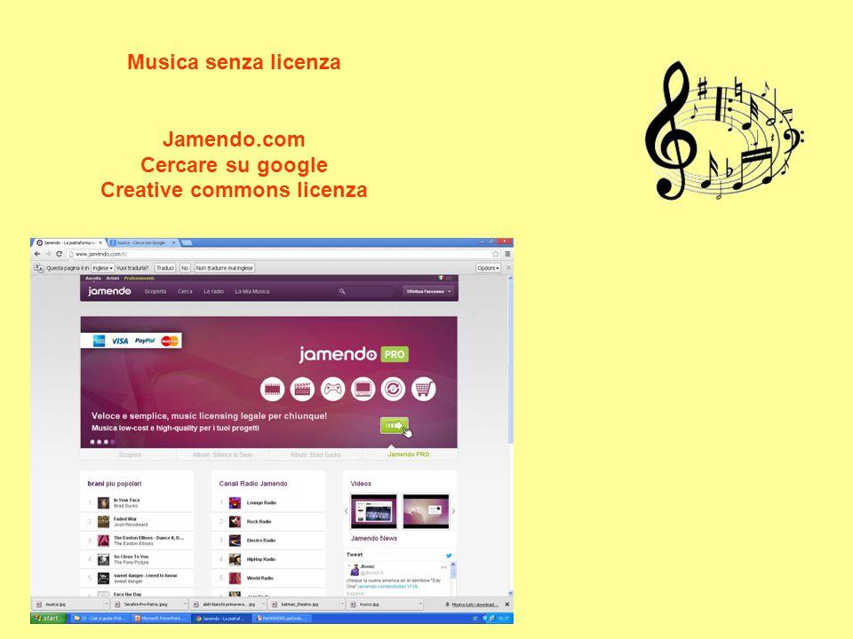 Musica senza licenza Jamendo.com Cercare su google Creative commons licenza