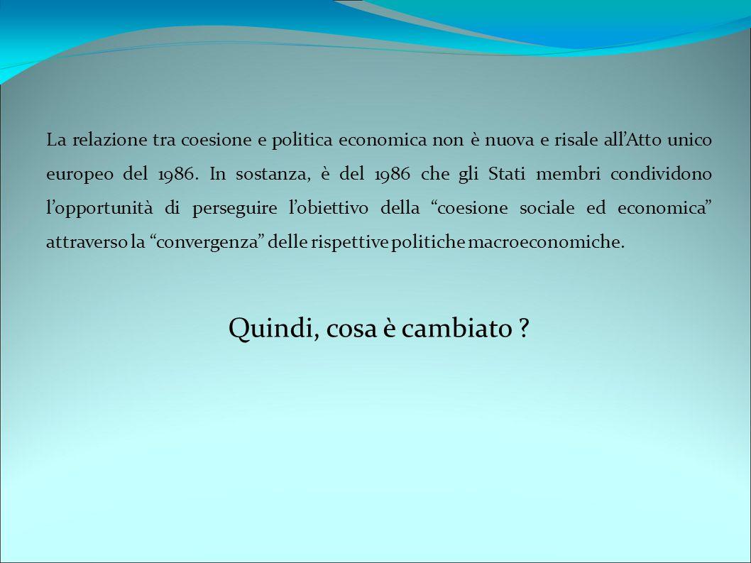 La relazione tra coesione e politica economica non è nuova e risale all'Atto unico europeo del 1986.