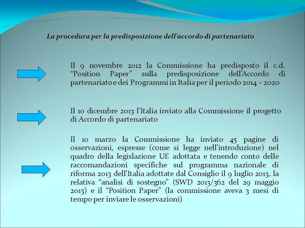 La procedura per la predisposizione dell'accordo di partenariato Il 10 marzo la Commissione ha inviato 45 pagine di osservazioni, espresse (come si le