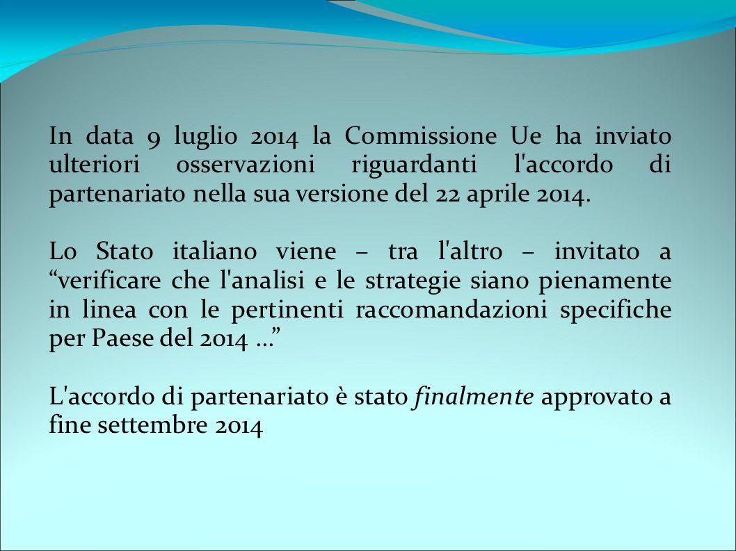 In data 9 luglio 2014 la Commissione Ue ha inviato ulteriori osservazioni riguardanti l'accordo di partenariato nella sua versione del 22 aprile 2014.
