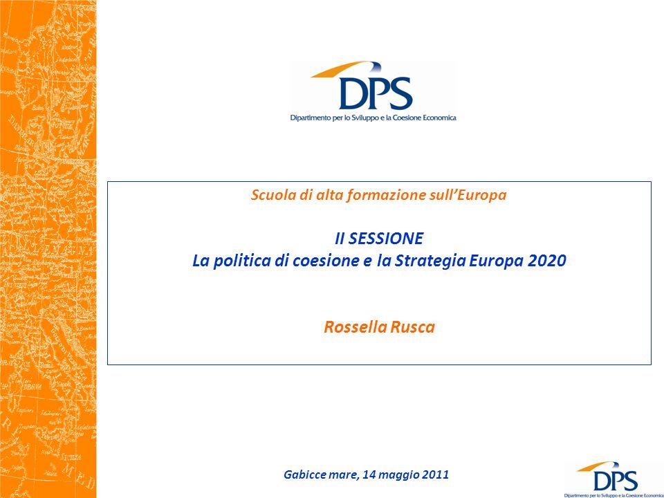 Scuola di alta formazione sull'Europa II SESSIONE La politica di coesione e la Strategia Europa 2020 Rossella Rusca Gabicce mare, 14 maggio 2011