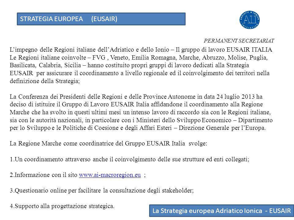 STRATEGIA EUROPEA (EUSAIR) La Strategia europea Adriatico Ionica - EUSAIR L'impegno delle Regioni italiane dell'Adriatico e dello Ionio – Il gruppo di