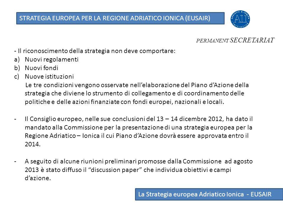 La Strategia europea Adriatico Ionica - EUSAIR STRATEGIA EUROPEA PER LA REGIONE ADRIATICO IONICA (EUSAIR) PERMANENT SECRETARIAT - Il riconoscimento de
