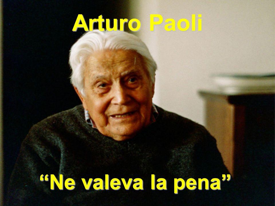 """Arturo Paoli """"Ne valeva la pena"""""""