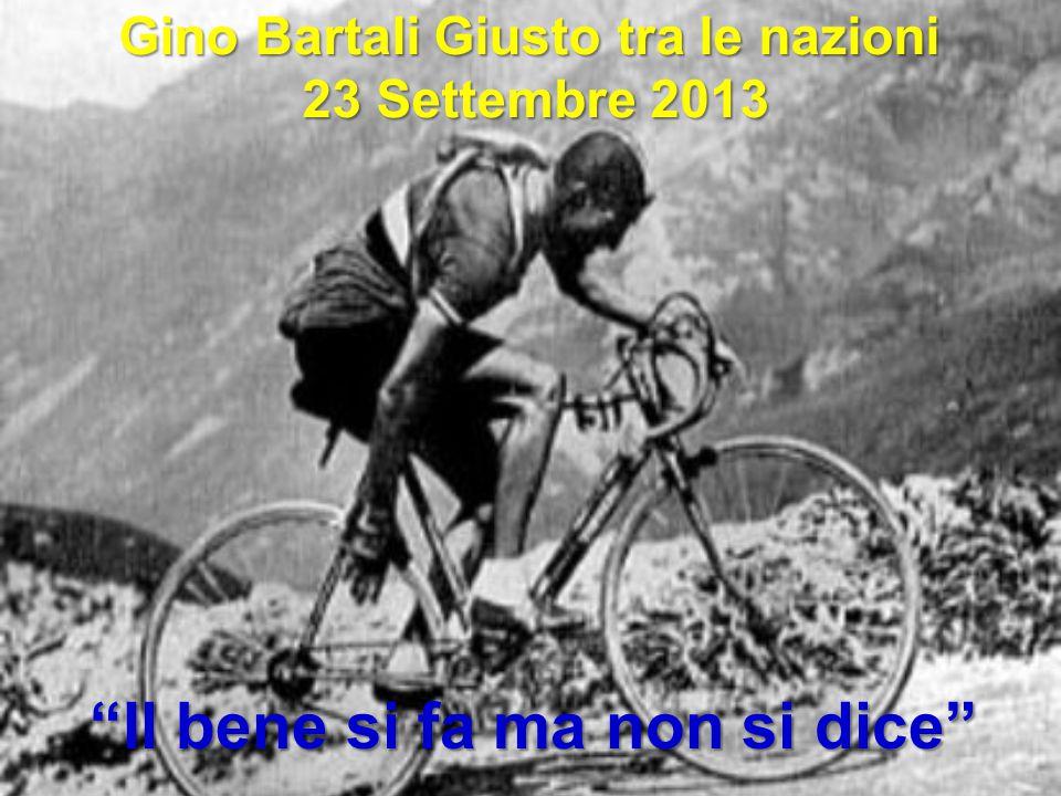 """Gino Bartali Giusto tra le nazioni 23 Settembre 2013 23 Settembre 2013 """"Il bene si fa ma non si dice"""""""