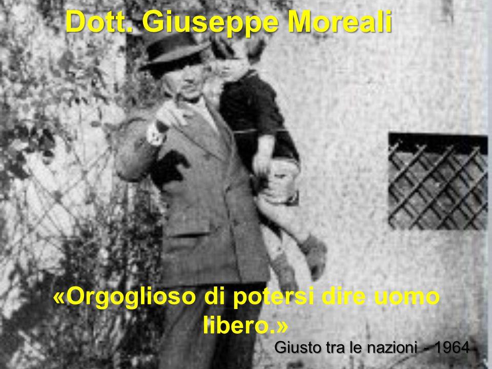 Giuseppe Moreali è stato un medico e scrittore italiano, antifascista attivo nella Resistenza e dichiarato Giusto tra le Nazioni dallo Yad Vashem per aver assistito e salvato durante la seconda guerra un gruppo di settantatré bambini ebrei rifugiatisi a Villa Emma, a Nonantola.