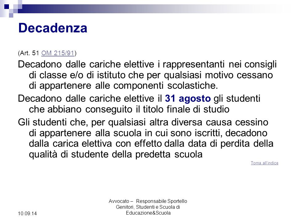 Avvocato – Responsabile Sportello Genitori, Studenti e Scuola di Educazione&Scuola 10.09.14 Decadenza (Art.