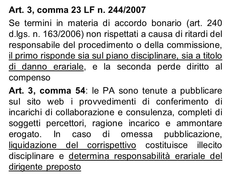 Art. 3, comma 23 LF n. 244/2007 Se termini in materia di accordo bonario (art. 240 d.lgs. n. 163/2006) non rispettati a causa di ritardi del responsab
