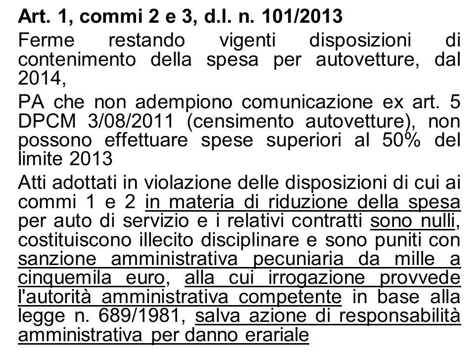Art. 1, commi 2 e 3, d.l. n. 101/2013 Ferme restando vigenti disposizioni di contenimento della spesa per autovetture, dal 2014, PA che non adempiono