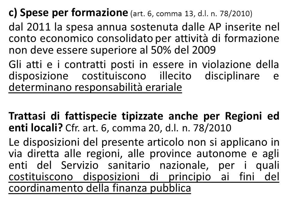 c) Spese per formazione (art. 6, comma 13, d.l. n. 78/2010) dal 2011 la spesa annua sostenuta dalle AP inserite nel conto economico consolidato per at