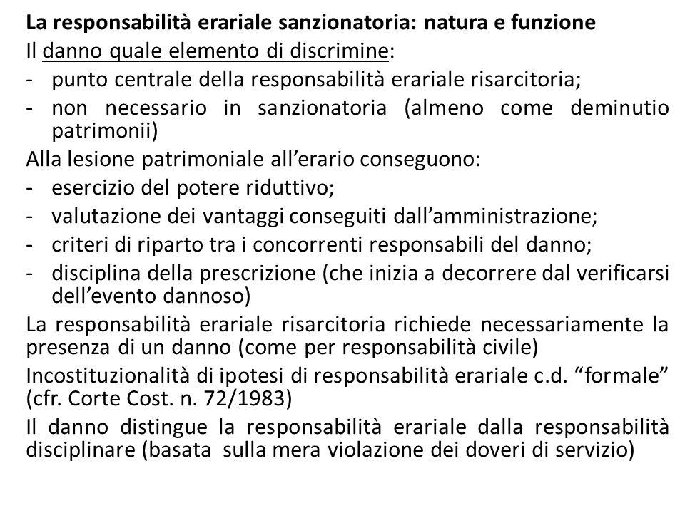 La responsabilità erariale sanzionatoria: natura e funzione Il danno quale elemento di discrimine: -punto centrale della responsabilità erariale risar