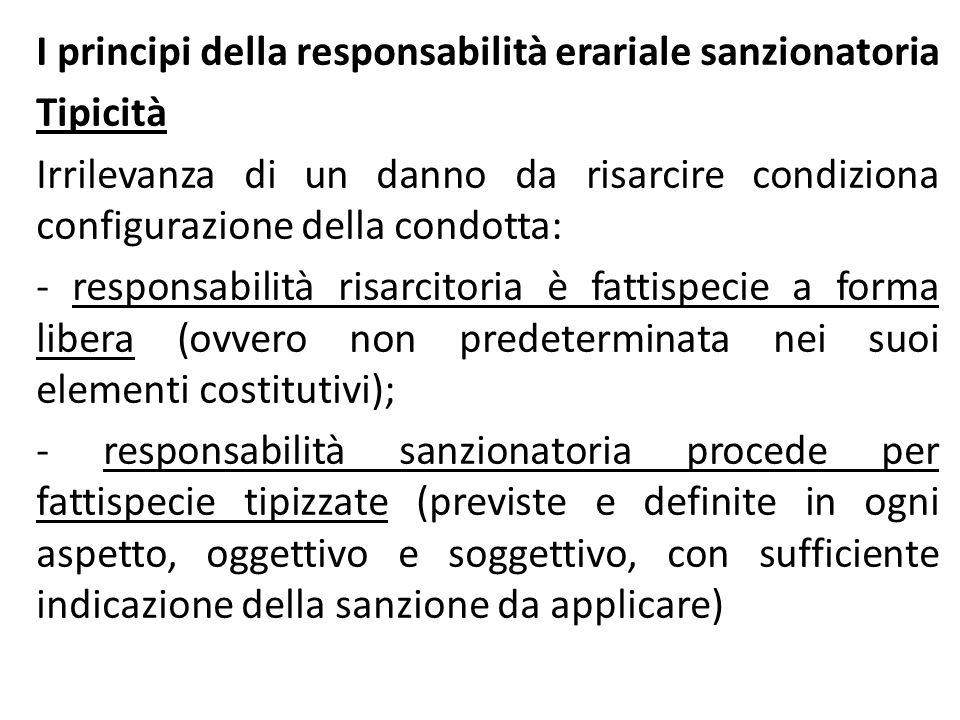 I principi della responsabilità erariale sanzionatoria Tipicità Irrilevanza di un danno da risarcire condiziona configurazione della condotta: - respo