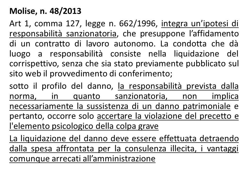 Molise, n. 48/2013 Art 1, comma 127, legge n. 662/1996, integra un'ipotesi di responsabilità sanzionatoria, che presuppone l'affidamento di un contrat