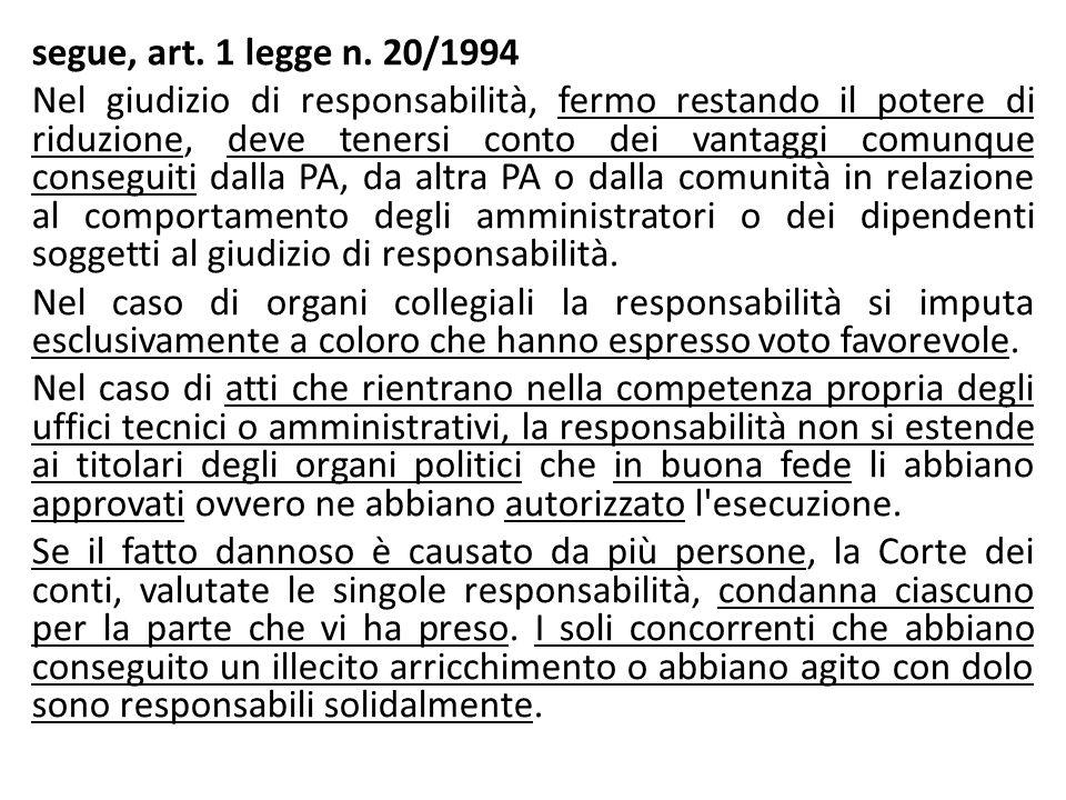 segue, art. 1 legge n. 20/1994 Nel giudizio di responsabilità, fermo restando il potere di riduzione, deve tenersi conto dei vantaggi comunque consegu