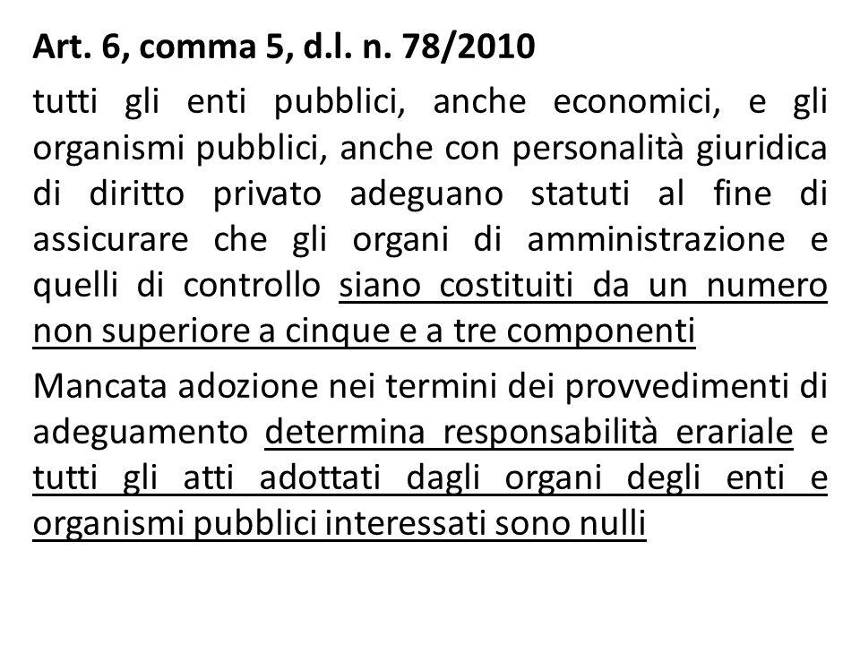 Art. 6, comma 5, d.l. n. 78/2010 tutti gli enti pubblici, anche economici, e gli organismi pubblici, anche con personalità giuridica di diritto privat
