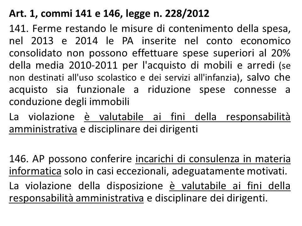 Art. 1, commi 141 e 146, legge n. 228/2012 141. Ferme restando le misure di contenimento della spesa, nel 2013 e 2014 le PA inserite nel conto economi