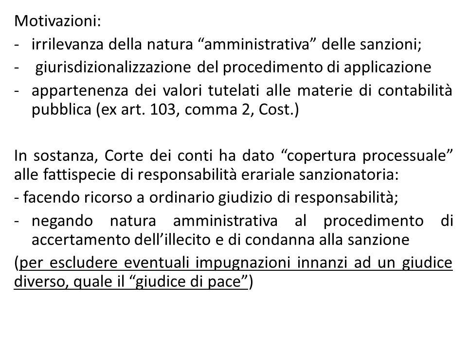 """Motivazioni: -irrilevanza della natura """"amministrativa"""" delle sanzioni; - giurisdizionalizzazione del procedimento di applicazione -appartenenza dei v"""