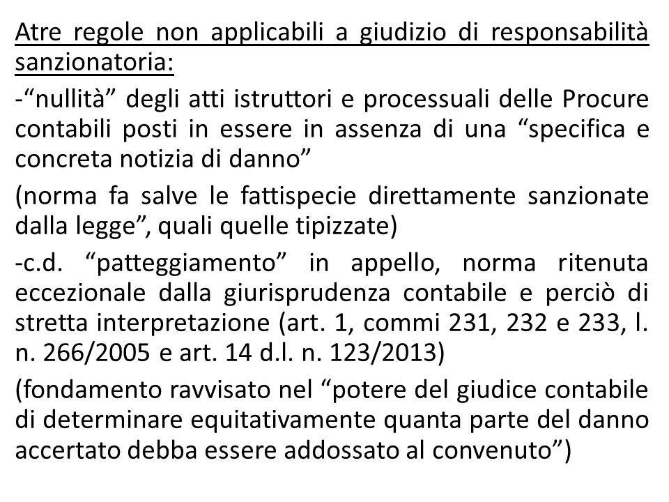 """Atre regole non applicabili a giudizio di responsabilità sanzionatoria: -""""nullità"""" degli atti istruttori e processuali delle Procure contabili posti i"""