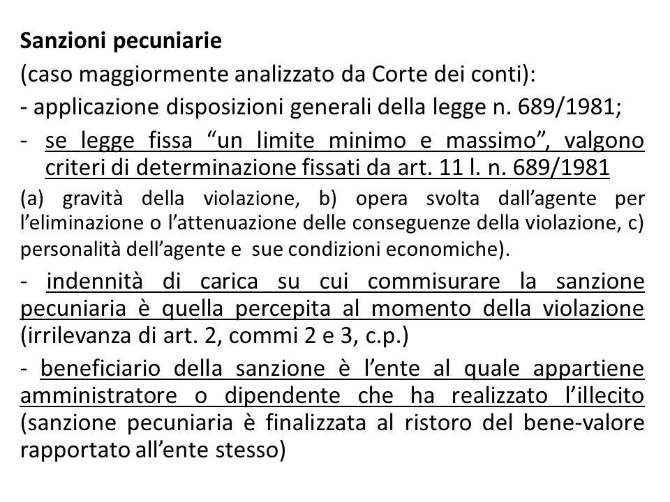 """Sanzioni pecuniarie (caso maggiormente analizzato da Corte dei conti): - applicazione disposizioni generali della legge n. 689/1981; -se legge fissa """""""