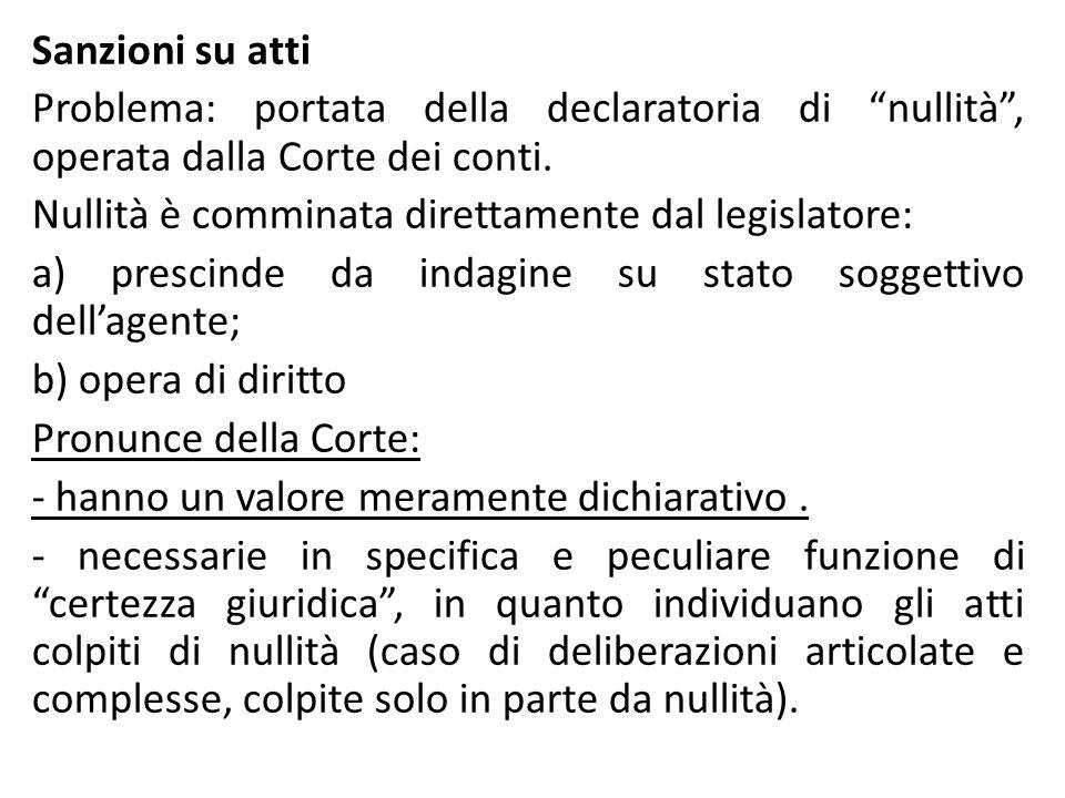 """Sanzioni su atti Problema: portata della declaratoria di """"nullità"""", operata dalla Corte dei conti. Nullità è comminata direttamente dal legislatore: a"""