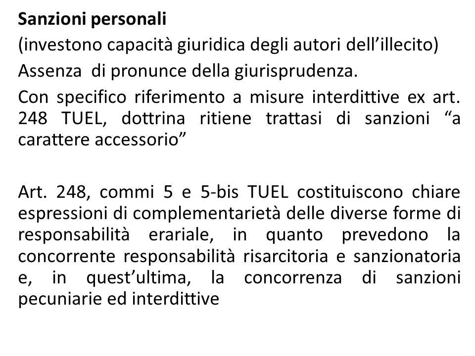 Sanzioni personali (investono capacità giuridica degli autori dell'illecito) Assenza di pronunce della giurisprudenza. Con specifico riferimento a mis