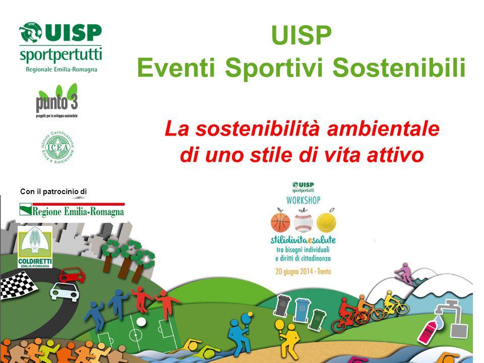 UISP Eventi Sportivi Sostenibili La sostenibilità ambientale di uno stile di vita attivo Con il patrocinio di
