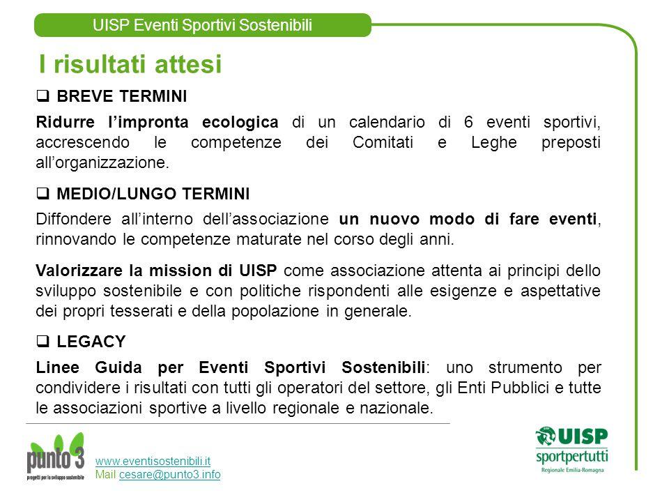 UISP Eventi Sportivi Sostenibili www.eventisostenibili.it www.eventisostenibili.it Mail cesare@punto3.infocesare@punto3.info I risultati attesi  BREV