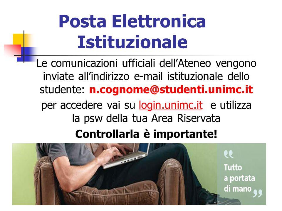 Posta Elettronica Istituzionale Le comunicazioni ufficiali dell'Ateneo vengono inviate all'indirizzo e-mail istituzionale dello studente: n.cognome@st