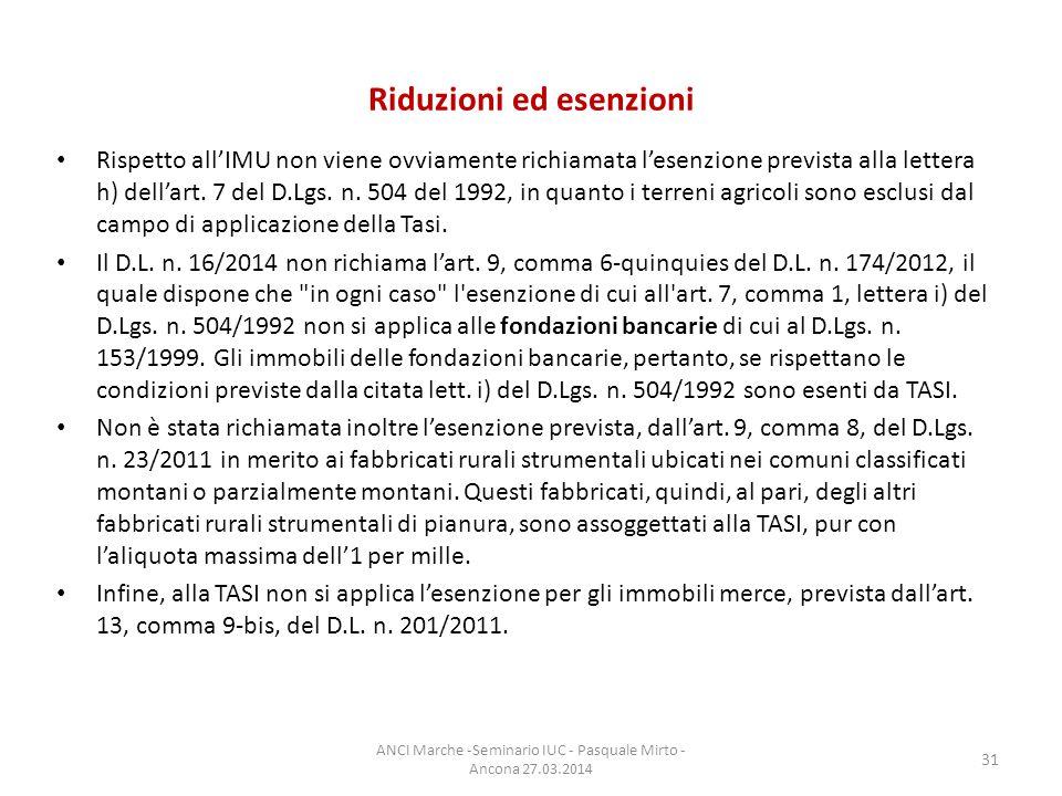 Riduzioni ed esenzioni Rispetto all'IMU non viene ovviamente richiamata l'esenzione prevista alla lettera h) dell'art.