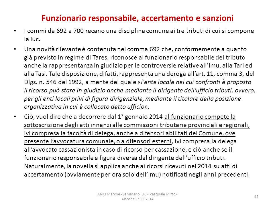 Funzionario responsabile, accertamento e sanzioni I commi da 692 a 700 recano una disciplina comune ai tre tributi di cui si compone la Iuc.